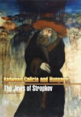 Between Galicia and Hungary : The Jews of Stropkov (Avotaynu 2002)